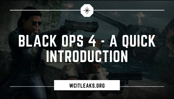 Black Ops 4 - A Quick Introduction